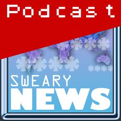 Sweary News Podcast